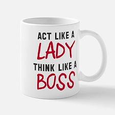Act like lady think boss Mug