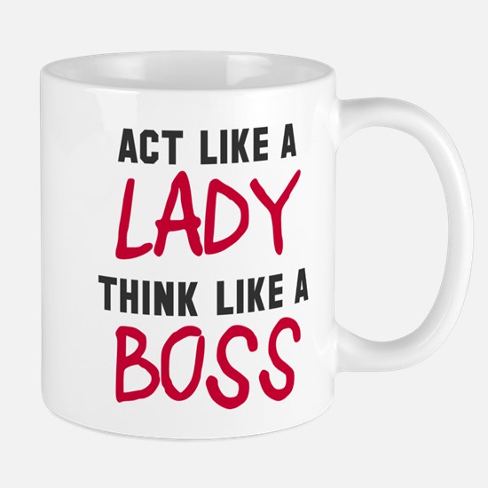 Act like lady think boss Mug