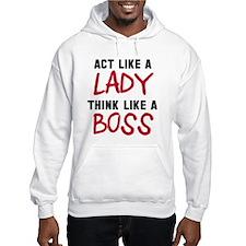 Act like lady think boss Hoodie
