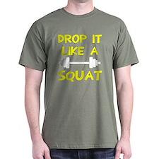Drop it like a squat T-Shirt