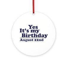 August 22 Birthday Ornament (Round)