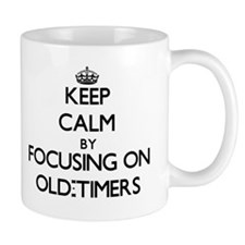 Keep Calm by focusing on Old-Timers Mugs