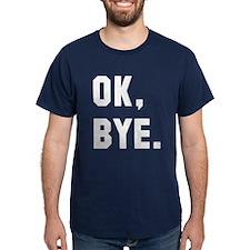 Ok Bye T-Shirt