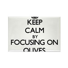 Keep Calm by focusing on Olives Magnets