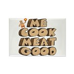 Me Cook Meat Good Rectangle Magnet