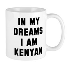 In my dreams I'm Kenyan Mug