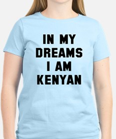 In my dreams I'm Kenyan T-Shirt