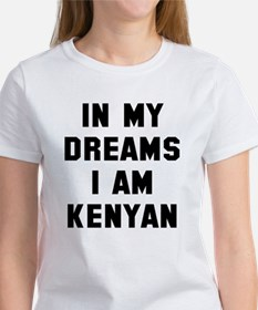 In my dreams I'm Kenyan Women's T-Shirt