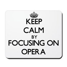 Keep Calm by focusing on Opera Mousepad