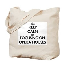 Keep Calm by focusing on Opera Houses Tote Bag