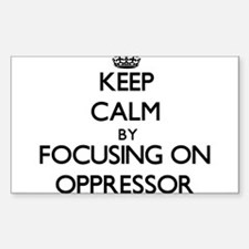 Keep Calm by focusing on Oppressor Decal