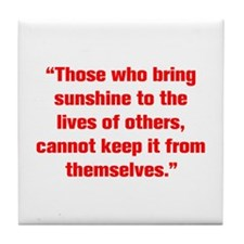 Those who bring sunshine to the lives of others ca