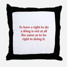 To have a right to do a thing is not at all the sa