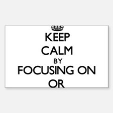 Keep Calm by focusing on Or Decal