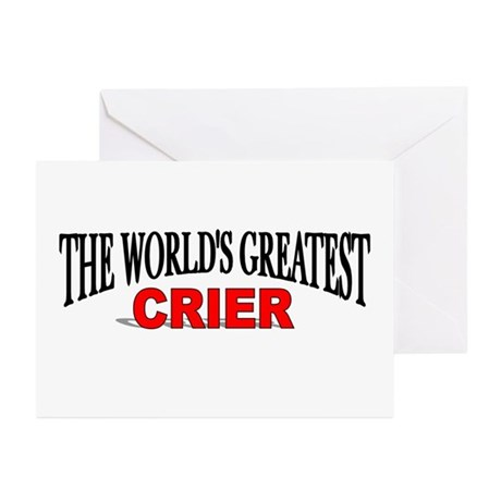 """""""The World's Greatest Crier"""" Greeting Cards (Packa"""