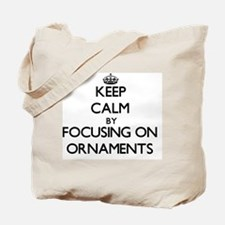 Keep Calm by focusing on Ornaments Tote Bag