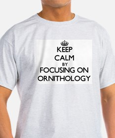 Keep Calm by focusing on Ornithology T-Shirt