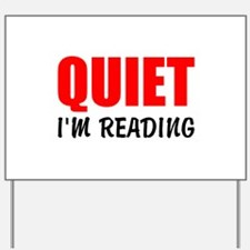 Quiet Im Reading Yard Sign