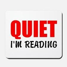 Quiet Im Reading Mousepad