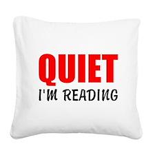 Quiet Im Reading Square Canvas Pillow