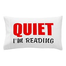 Quiet Im Reading Pillow Case