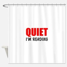 Quiet Im Reading Shower Curtain