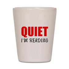 Quiet Im Reading Shot Glass
