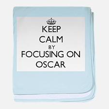 Keep Calm by focusing on Oscar baby blanket