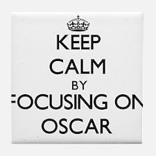 Keep Calm by focusing on Oscar Tile Coaster