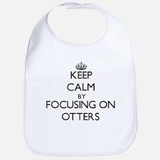 Keep Calm by focusing on Otters Bib
