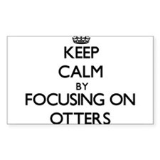 Keep Calm by focusing on Otters Decal