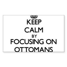 Keep Calm by focusing on Ottomans Decal