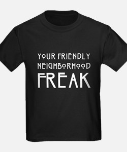 Your Friendly Neighborhood Freak T-Shirt