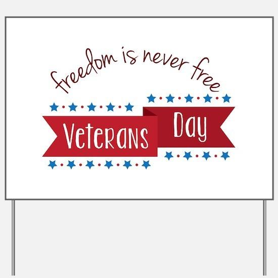 Freedom Veterans Yard Sign