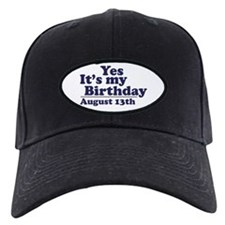 August 13 Birthday Baseball Hat