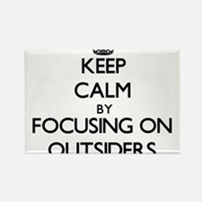 Keep Calm by focusing on Outsiders Magnets