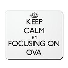 Keep Calm by focusing on Ova Mousepad