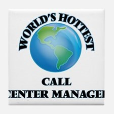 World's Hottest Call Center Manager Tile Coaster