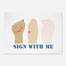 Sign With Me 5'x7'Area Rug