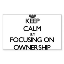 Keep Calm by focusing on Ownership Decal