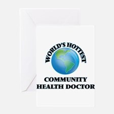 World's Hottest Community Health Do Greeting Cards