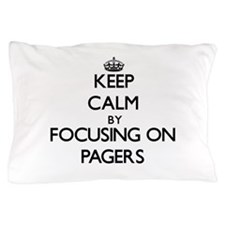 Keep Calm by focusing on Pagers Pillow Case