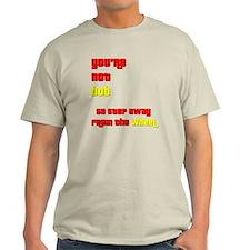You're Not Bob T-Shirt