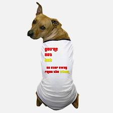 You're Not Bob Dog T-Shirt