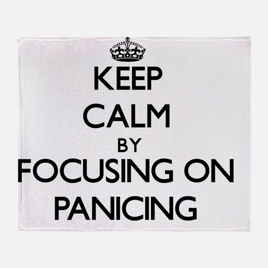 Keep Calm by focusing on Panicing Throw Blanket