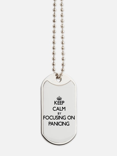 Keep Calm by focusing on Panicing Dog Tags