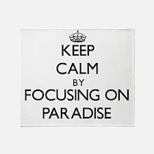 Keep Calm by focusing on Paradise Throw Blanket