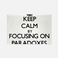 Keep Calm by focusing on Paradoxes Magnets
