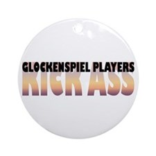 Glockenspiel Players Kick Ass Ornament (Round)