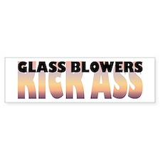 Glass Blowers Kick Ass Bumper Bumper Sticker